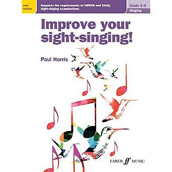 Improve your sightsinging Grades 45 New Edition by Paul Harris