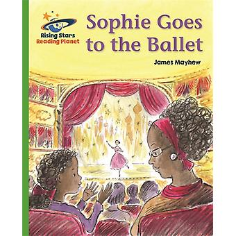 Reading Planet  Sophie Goes to the Ballet  Green Galaxy by James Mayhew