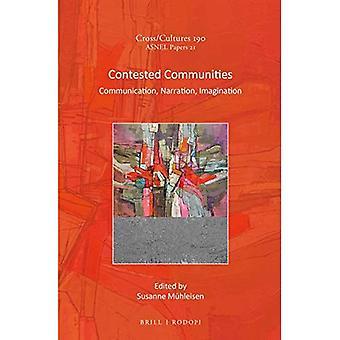 Communautés contestées : Communication, Narration, Imagination (Cross/Cultures)