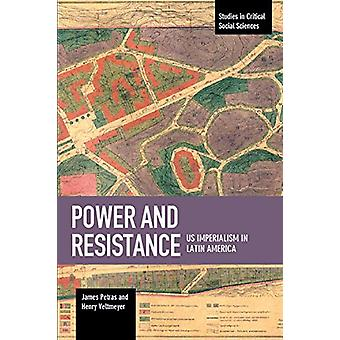 Power And Resistance - US Imperialism In Latin America - Studies in Cri