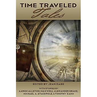 Time Traveled Tales Volume 1 by Rabe & Jean