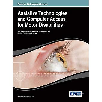 Assistive Technologies and Computer Access for Motor Disabilities by Kouroupetroglou