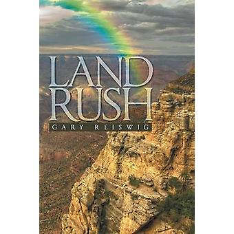Land Rush Stories from the Great Plains by Reiswig & Gary