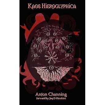 Kaos Hieroglyphica by Channing & Anton