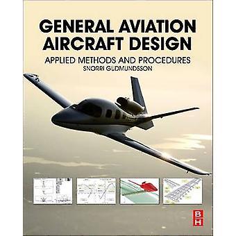 General Aviation Aircraft Design by Gudmundsson & Snorri