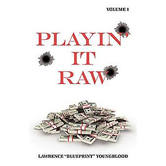 Playin It Raw Volume 1 by Youngblood & Lawrence