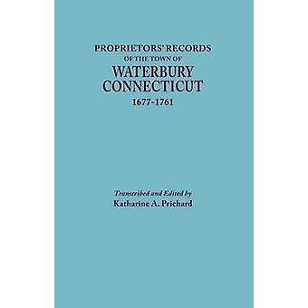 Proprietors Records of the Town of Waterbury Connecticut 16771761 by Prichard & Katharine A.