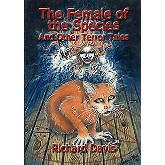 The Female of the Species and Other Terror Tales by Davis & Richard