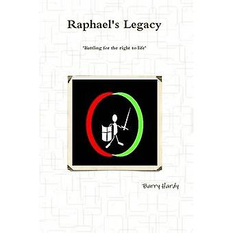 Raphaels Legacy by Hardy & Barry