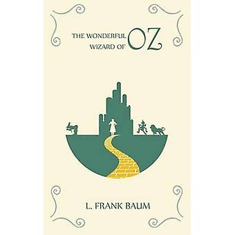 The Wonderful Wizard of Oz by Baum & Frank L.
