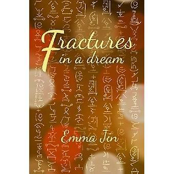 Fractures in a Dream door Emma Jin