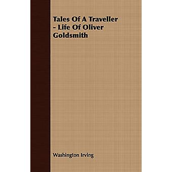 Tales of a Traveller  Life of Oliver Goldsmith by Irving & Washington
