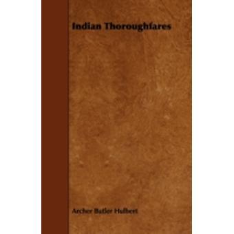 Indian Thoroughfares by Hulbert & Archer Butler