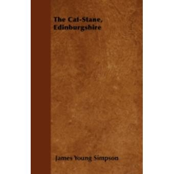 The CatStane Edinburgshire by Simpson & James Young