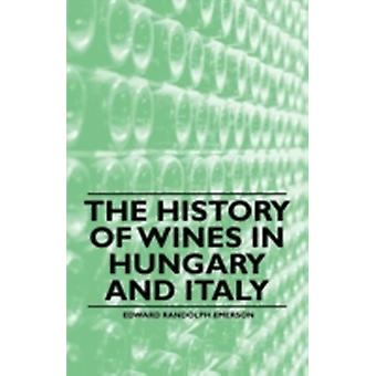 The History of Wines in Hungary and Italy by Emerson & Edward Randolph