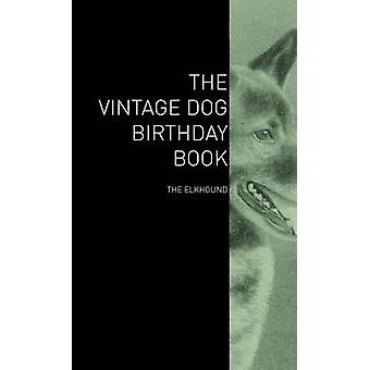 The Vintage Dog Birthday Book  The Elkhound by Various
