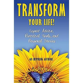 Transform Your Life Expert Advice Practical Tools and Personal Stories by Rivera & Natalie