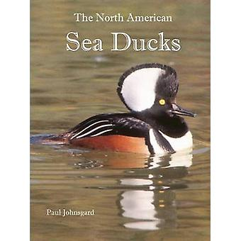 The North American Sea Ducks by Johnsgard & Paul