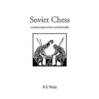 Soviet Chess by Wade & R. G.