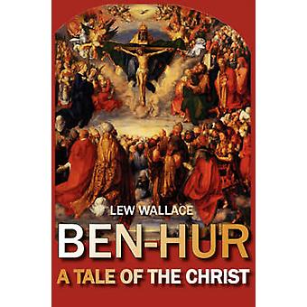 BenHur A Tale of the Christ by Wallace & Lew