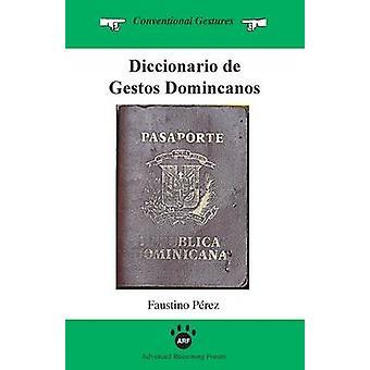 Diccionario de Gestos Dominicanos by Perez & Faustino