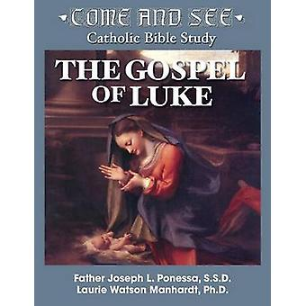 Come and See  The Gospel of Luke by Ponessa & Fr. Joseph L.