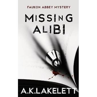 Missing Alibi by Lakelett & A.K.