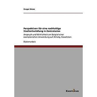 Perspektiven fr eine nachhaltige Stadtentwicklung in Zentralasien by Mews & Gregor