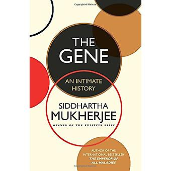 The Gene - An Intimate History by Siddhartha Mukherjee - 9780670087143