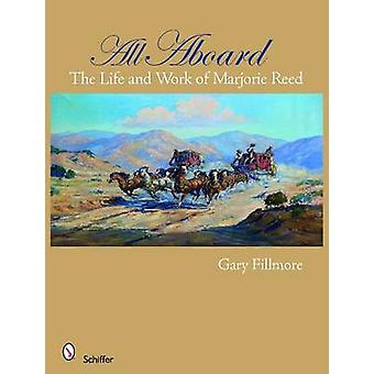 All Aboard - Life and Work of Marjorie Reed by Gary Fillmore - 9780764