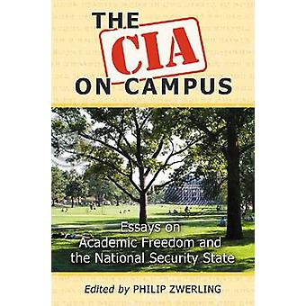 The CIA on Campus - Essays on Academic Freedom and the National Securi