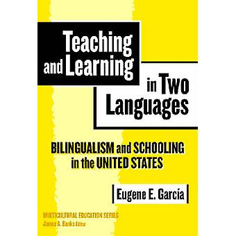Teaching and Learning in Two Languages - Bilingualism and Schooling in