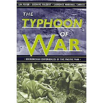 Le typhon de la guerre - Expériences micronésiennes de la guerre du Pacifique par Lin