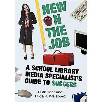 New on the Job - A School Library Media Specialist's Guide to Success