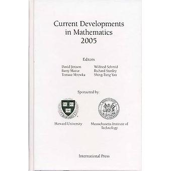 Current Developments in Mathematics 2005 by David Jerison - Barry Maz