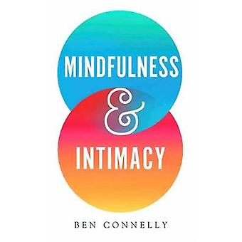 Mindfulness and Intimacy by Ben Connelly - 9781614294962 Book