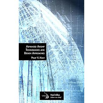 Advanced Airship Technologies and Design Approaches by Philip V. Hunt