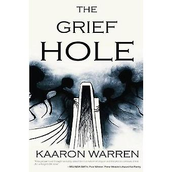 The Grief Hole by Kaaron Warren - 9781925496048 Book