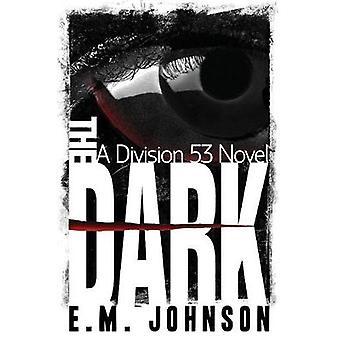 The Dark by E M Johnson - 9781938985751 Book