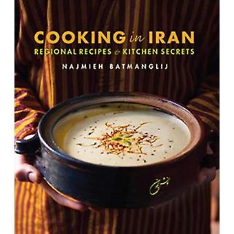 Cooking in Iran - Regional Recipes and Kitchen Secrets by Najmieh Batm