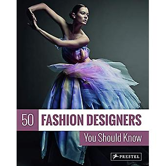 50 Fashion Designers You Should Know by Simone Werle - 9783791385891