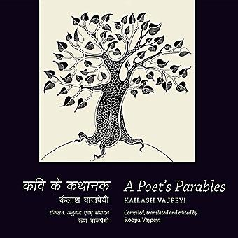 A Poet's Parables by Kailash Vajpeyi - 9789332703599 Book