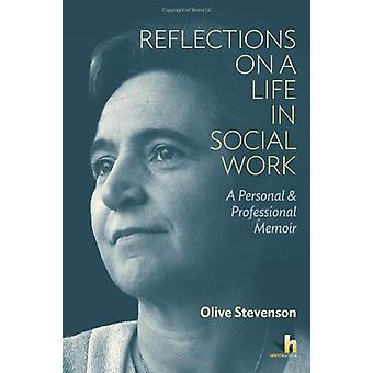 Reflections on a Life in Social Work - A Personal & Professional M