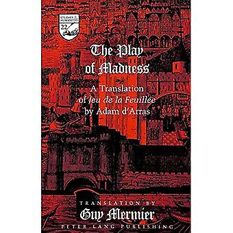 O jogo da loucura: uma tradução do Jeu De La Feuillee por Adam D'Arras (estudos na literatura de Humanidades...