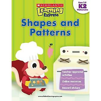 Learning Express - Shapes and Patterns Level K2 by Inc Scholastic - 97