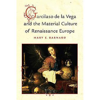 Garcilaso de la Vega y la Cultura Material de la Europa Renacentista b