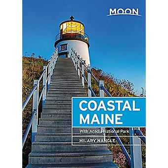 Moon Coastal Maine (Seventh Edition) - With Acadia National Park by Hi