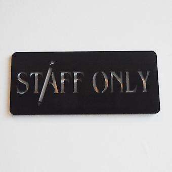 FUNCIONÁRIOS SÓ Trabalhar Lugar Acrílico Gravado Black Door Sign
