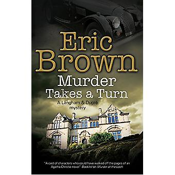 Murder Takes a Turn by Eric Brown - 9781847519047 Book