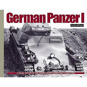 German Panzer I  A Visual History of the German Armys WWII Early Light Tank by David Doyle